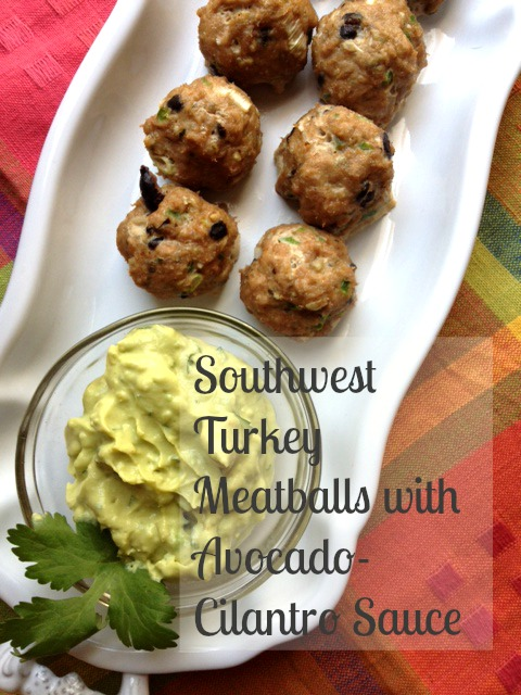 Southwest Turkey Meatballs with Avocado-Cilantro Sauce